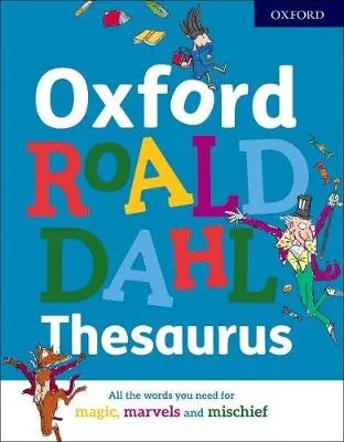 Oxford Roald Dahl Thesaurus compiled by Susan Rennie