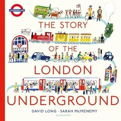 The Story Of The London Underground by David Long ill. Sarah McMenemy