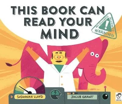 This Book Can Read Your Mind by Susannah Lloyd and Jacob Grant