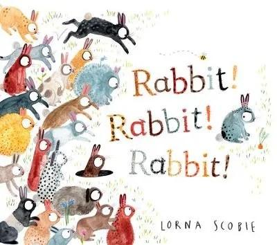 Rabbit! Rabbit! Rabbit! by Lorna Scabie