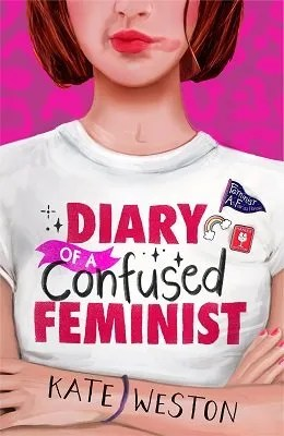 Diary Of A Confused Feminist by Kate Weston