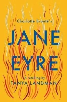 Jane Eyre: A retelling by Tanya Landman