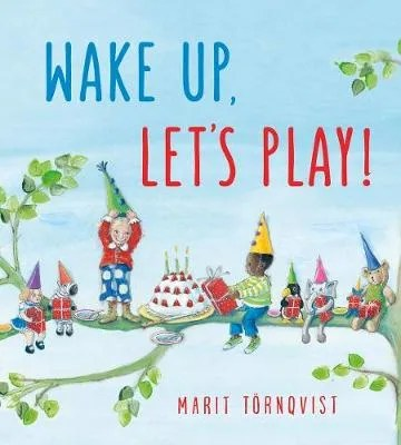 Wake Up, Let's Play by Marit Tornqvist
