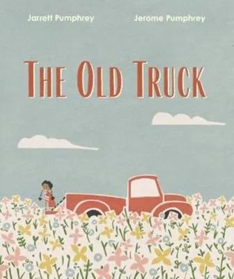 The Old Truck by Jerome & Jarrett Pumphrey
