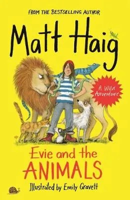 Evie And The Animals by Matt Haig ill. Emily Gravett