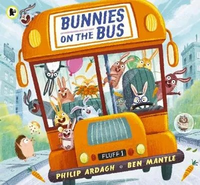 Bunnies On The Bus by Philip Ardagh ill. Ben Mantle
