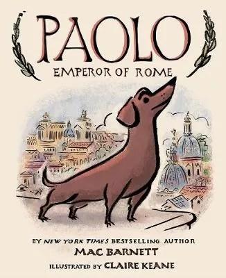 Paolo, Emperor Of Rome by Mac Barnett ill. Claire Keane