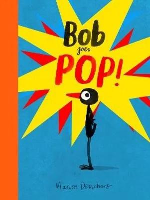Bob Goes Pop! by Marion Deuchars