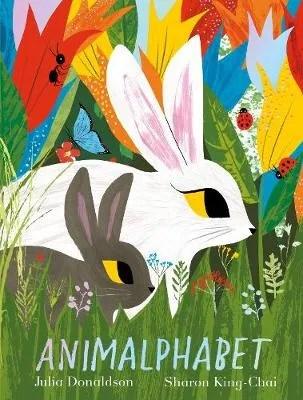 Animalphabet by Julia Donaldson ill. Sharon King-Chai
