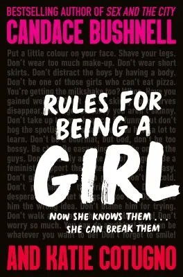 Rules For Being A Girl by Candace Bushnell & Kate Cotugno