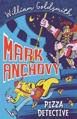 Mark Anchovy: Pizza Detective by William Goldsmith