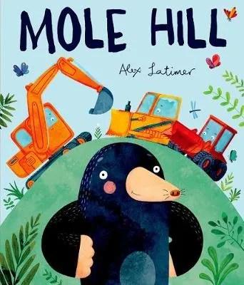 Mole Hill by Alex Latimer