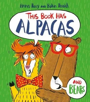 This Book Has Alpacas And Bears by Emma Perry ill. Rikin Parekh