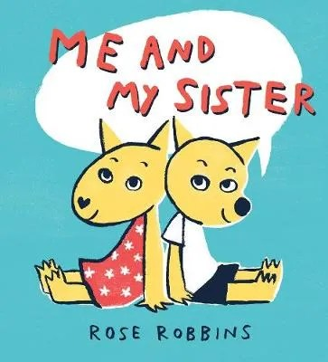 Me And My Sister by Rose Robins