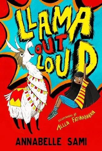 Llama Out Loud by Annabelle Sami ill. Allen Fatimaharan