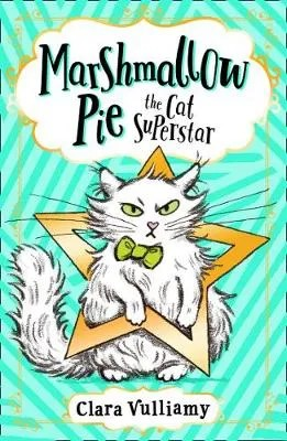 Marshmallow Pie 1 – The Cat Superstar by Clara Vulliamy