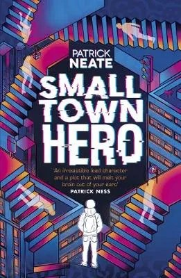 Small Town Hero by Patrick Neate