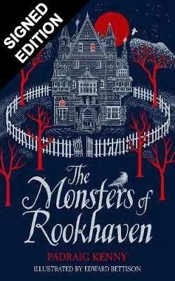 The Monsters of Rookhaven by Padraig Kenny ill. Edward Bettison