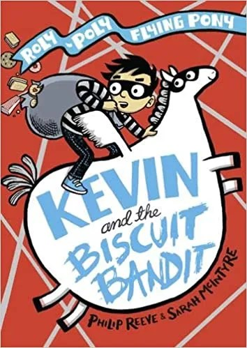 Kevin And The Biscuit Bandit by Philip Reeve & Sarah McIntyre