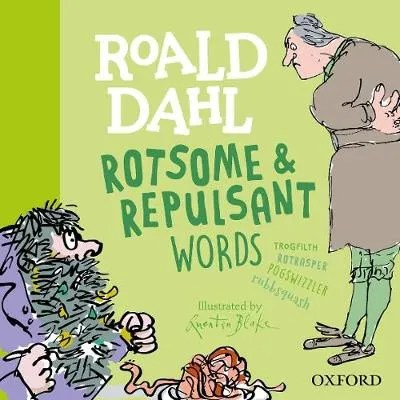 Roald Dahl Rotsome and Repulsant Words by Susan Rennie ill. Quentin Blake