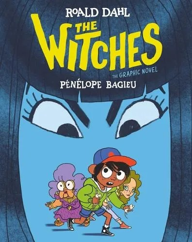 The Witches: The Graphic Novel by Roald Dahl & Penelope Bagieu
