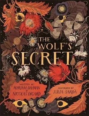 The Wolf's Secret by Nicolas Digard & Myriam Dahman ill. Julia Sarda Portabella (illustrator)