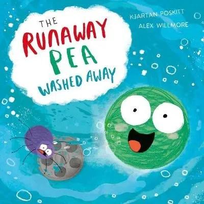 The Runaway Pea Washed Away by Kjartan Poskitt ill. Alex Willmore