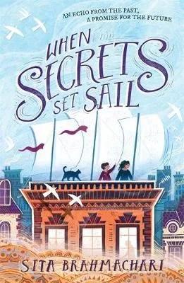 When Secrets Set Sail by Sita Brahmachari