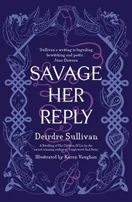 Savage Her Reply by Deirdre Sullivan ill. Karen Vaughan
