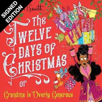 The Twelve Days Of Christmas or Grandma Is Overly Generous ill. Alex T. Smith