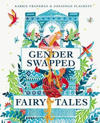 Gender Swapped Fairy Tales by Karrie Fransman & Jonathan Plackett