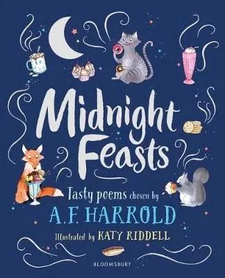 Midnight Feasts Tasty poems chosen by A.F. Harrold  ill.  Katy Riddell
