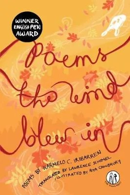 Poems The Wind Blew In by Karmelo C. Iribarren tr. Lawrence Schimel ill. Riya Chowdhury (illustrator)