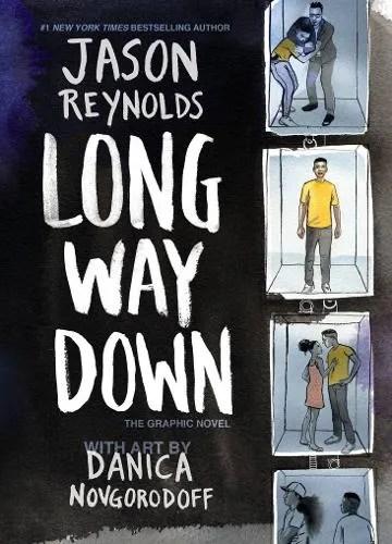 Long Way Down: The Graphic Novel by Jason Reynolds art by Danica Novgorodoff