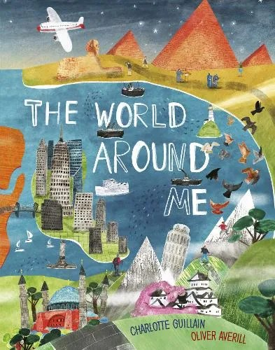The World Around Me – Look Closer by Charlotte Guillain ill. Oliver Averill