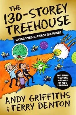 The 130-Storey Treehouse – The Treehouse Series by Andy Griffiths ill.Terry Denton