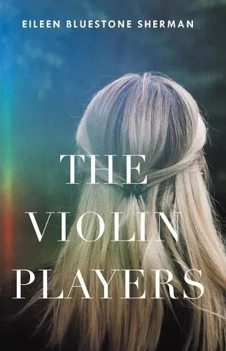 The Violin Players by Eileen Bluestone Sherman