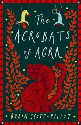 The Acrobats of Agra by Robin Scott-Elliot ill. Holly Ovenden