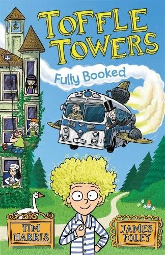 Toffle Towers 1: Fully Booked by Tim Harris ill. James Foley