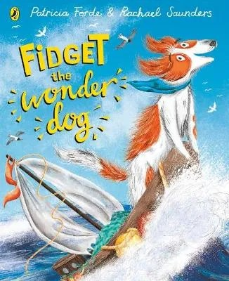 Fidget the Wonder Dog by Patricia Forde ill. Rachael Saunders