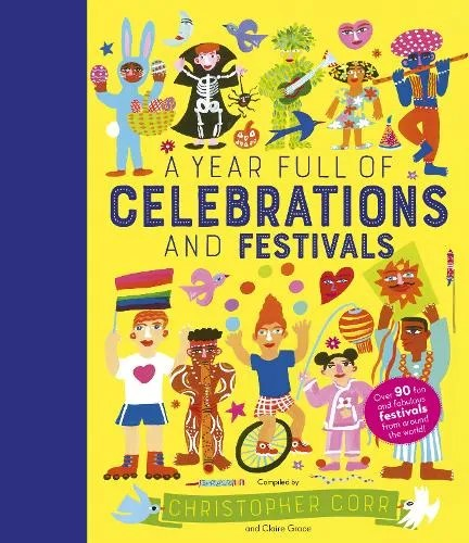 A Year Full of Celebrations and Festivals by Christopher Corr ill. Claire Grace