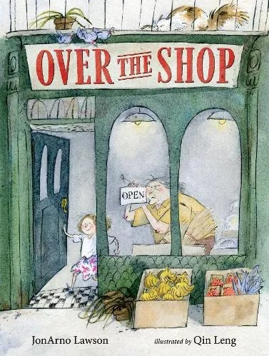 Over The Shop conceived by Jonarno Lawson ill.  Qin Leng