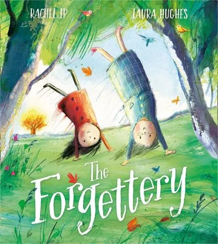 The Forgettery by Rachel Ip ill. Laura Hughes