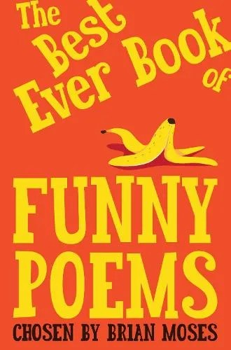 The Best Ever Book of Funny Poems chosen by Brian Moses