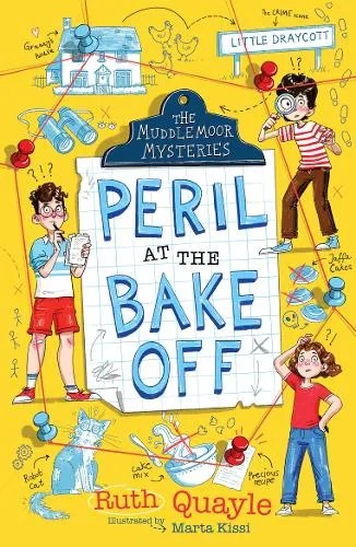 The Muddlemoor Mysteries: Peril at the Bake Off – Muddlemoor Mysteries by Ruth Quayle ill. Marta Kissi
