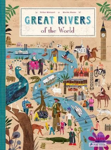 Great Rivers of the World by Volker Mehnert ill. Martin Haake