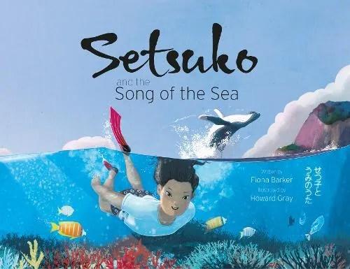 Setsuko and the Song of the Sea by Fiona Barker ill. Howard Gray