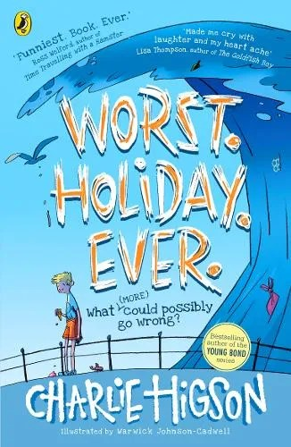 Worst Holiday Ever by Charlie Higson