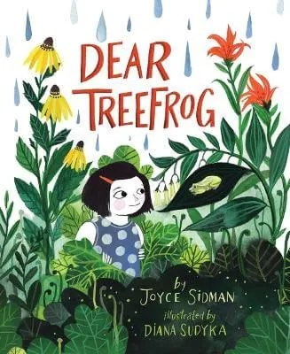 Dear Treefrog by Joyce Sidman ill. Diana Sudyka