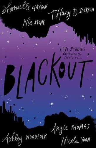 Blackout by Dhonielle Clayton, Tiffany D Jackson, Nic Stone, Angie Thomas, Ashley Woodfolk & Nicola Yoon